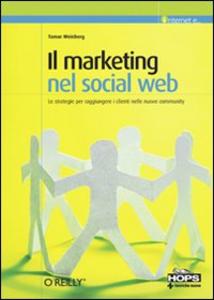 Libro Il marketing nel social Web Tamar Weinberg