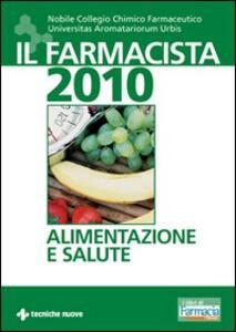 Il farmacista 2010. Alimentazione e salute