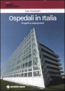 Ospedali in Italia. Progetti e realizzazioni