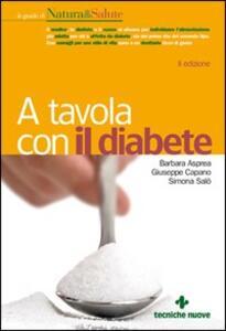 A tavola con il diabete - Barbara Asprea,Giuseppe Capano,Simona Salò - copertina