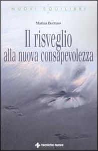 Libro Il risveglio alla nuova consapevolezza Marina Borruso