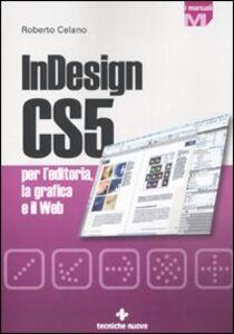 Libro InDesign CS5 per l'editoria, la grafica e il web Roberto Celano