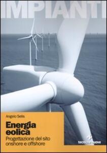 Energia eolica. Progettazione de sito onshore e offshore