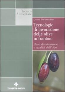 Valentinavalontano.it Tecnologie di lavorazione delle olive in frantoio. Rese di estrazione e qualità dell'olio Image
