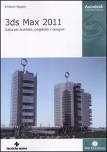 Voluntariadobaleares2014.es 3DS Max 2011. Guida per architetti, progettisti e designer Image