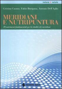Meridiani e nutripuntura. 38 nutrimenti fondamentali per la vitalità dei meridiani