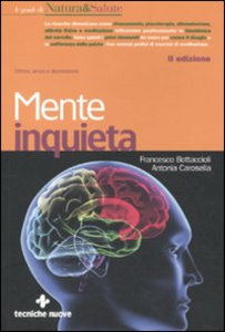 Libro Mente inquieta. Stress, ansia e depressione Francesco Bottaccioli , Antonia Carosella