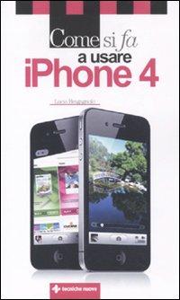 Come si fa a usare IPhone 4