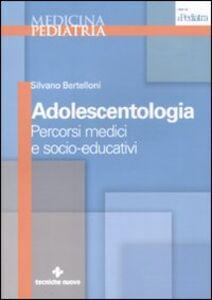 Foto Cover di Adolescentologia. Percorsi medici e socio-educativi, Libro di Silvano Bertelloni, edito da Tecniche Nuove