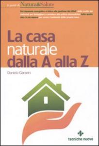 Libro La casa naturale dalla A alla Z Daniela Garavini
