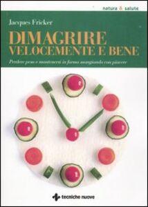 Foto Cover di Dimagrire velocemente e bene. Perdere peso e mantenersi in forma mangiando con piacere, Libro di Jacques Fricker, edito da Tecniche Nuove