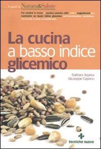 La La cucina a basso indice glicemico - Asprea Barbara Capano Giuseppe - wuz.it
