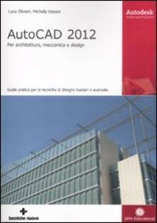 AutoCAD 2012. Per architettura, meccanica e design.pdf