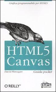 Libro HTML 5. Canvas. Guida pocket David Flanagan