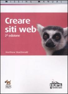 Libro Creare siti web Matthew MacDonald