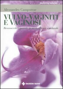 Vulvo-vaginiti e vaginosi. Riconoscerle e guarirle in modo naturale