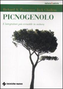Libro Picnogenolo. L'integratore più versatile in natura Richard A. Passwater , Jack Challem