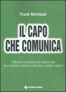 Mercatinidinataletorino.it Il capo che comunica. Utilizzare la leadership relazionale per motivare il team e ottenere risultati migliori Image