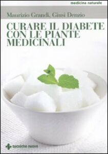 Libro Curare il diabete con le piante medicinali Maurizio Grandi , Giusi Denzio