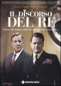Libro Il discorso del re. Come un uomo salvò la monarchia britannica Mark Logue , Peter Conradi