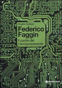 Federico Faggin. Il padre del microprocessore