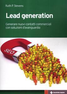 Lead generation. Generare nuovi contatti commerciali con soluzioni d'avanguardia