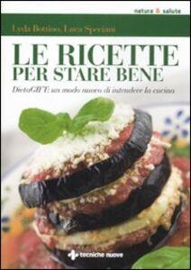 Foto Cover di Le ricette per stare bene. DietaGIFT: un modo nuovo di intendere la cucina, Libro di Lyda Bottino,Luca Speciani, edito da Tecniche Nuove 0