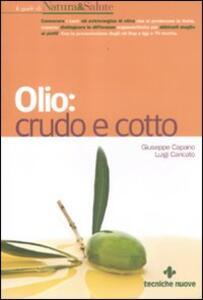 Olio: crudo e cotto - Giuseppe Capano,Luigi Caricato - copertina