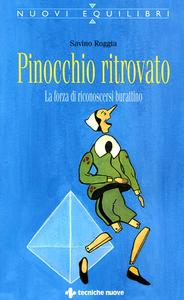Libro Pinocchio ritrovato. La forza di riconoscersi burattino Savino Roggia