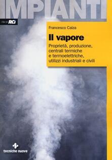 Promoartpalermo.it Il vapore. Proprietà, produzione, centrali termiche e termoelettriche, utilizzi industriali e civili Image