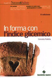 Libro In forma con l'indice glicemico Cornelia Pelletta