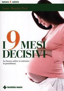 I 9 mesi decisivi. La buona salute si costruisce in gravidanza