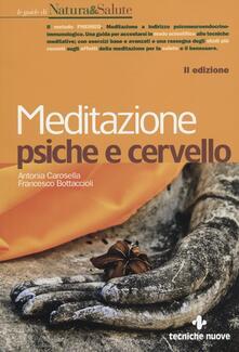 Meditazione psiche e cervello - Antonia Carosella,Francesco Bottaccioli - copertina