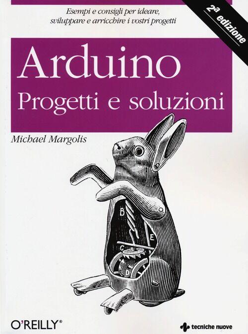 Arduino progetti e soluzioni michael margolis libro