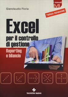 Excel per il controllo di gestione. Reporting e bilancio - Gianclaudio Floria - copertina