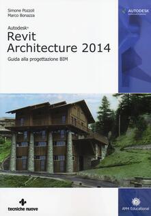 Birrafraitrulli.it Autodesk Revit Architecture 2014. Guida alla progettazione BIM Image