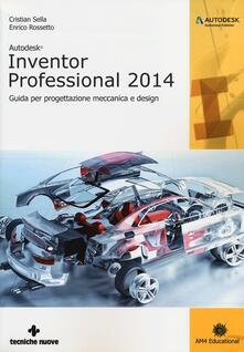 Tegliowinterrun.it Autodesk Inventor professional 2014. Guida per progettazione meccanica e design Image