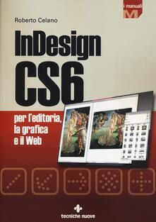 InDesign CS6 per l'editoria, la grafica e il web - Roberto Celano - copertina