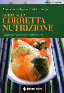 Libro Guida alla corretta nutrizione. Una grande risorsa per una vita più sana