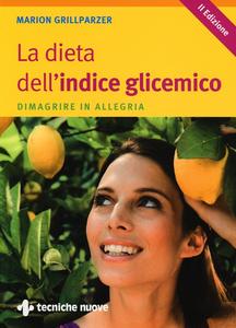 Libro La dieta dell'indice glicemico. Dimagrire in allegria Marion Grillparzer