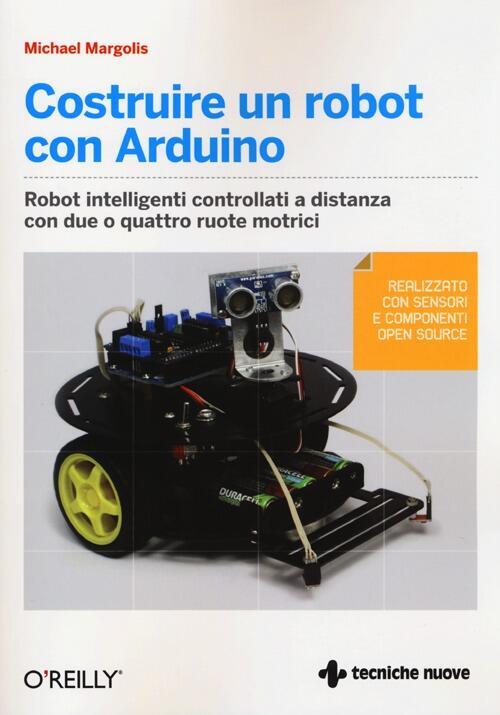 Costruire un robot con arduino michael margolis libro