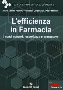 Libro L' efficienza in farmacia. I nuovi network: esperienze e prospettive Giulio Cesare Pacenti , Francesco Colbertaldo , Paolo Mancini