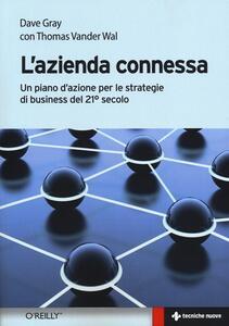 L' azienda connessa. Un piano d'azione per le strategie di business del 21º secolo