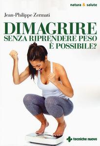 Foto Cover di Dimagrire senza riprendere peso è possibile?, Libro di Jean-Philippe Zermati, edito da Tecniche Nuove