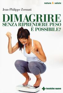 Libro Dimagrire senza riprendere peso è possibile? Jean-Philippe Zermati