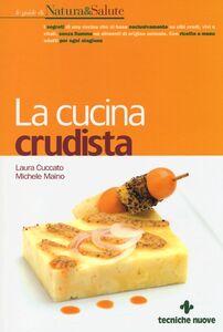 Libro La cucina crudista Laura Cuccato , Michele Maino