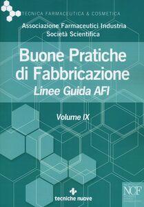 Foto Cover di Buone pratiche di fabbricazione. Linee guida AFI. Vol. 9, Libro di  edito da Tecniche Nuove