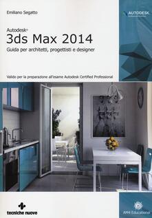 Warholgenova.it Autodesk 3DS Max 2014. Guida per architetti, progettisti e designer Image