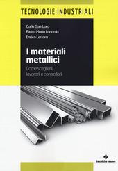 I materiali metallici. Come sceglierli, lavorarli e controllarli