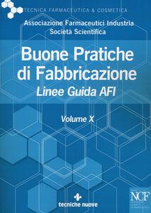 Libro Buone pratiche di fabbricazione. Linee guida AFI. Vol. 10